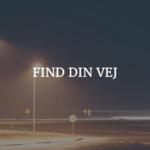 find din vej